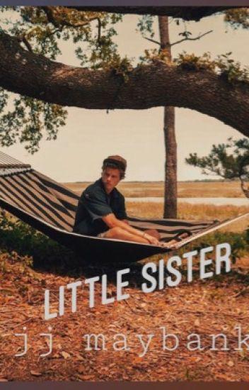 little sister// jj maybank