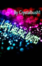 Life's Helpful Quotes by Crystalbush1