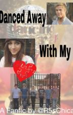 Danced Away With My Heart (An R5 fanfic) by R5sChica