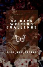 30 days writing challenge💫 by she_who_dreams