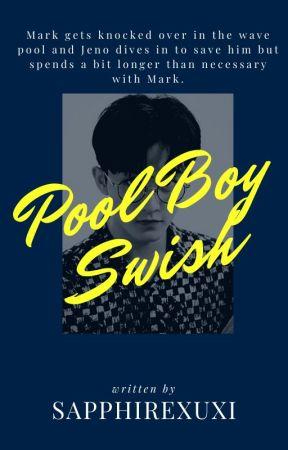 POOL BOY SWISH [mark x jeno] by sapphirexuxi
