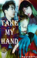 Take my Hand by EffyParkway