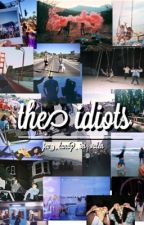 the idiots ;; 9/9 by ngejebluke