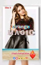 STRANGE MAGIC(on-going) by PinKylaLaChim