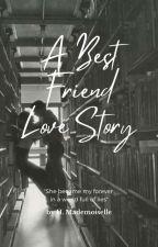 A Bestfriends Love Story by Harnicolett