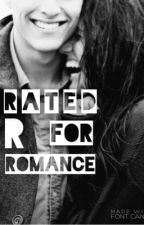 Rated R for Romance by romance_chic13