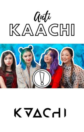 Anti-Kaachi by OneOfTheTheseNight