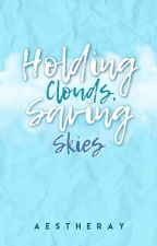 Holding Clouds, Saving Skies by aestheray