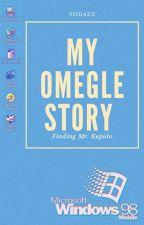 My Omegle Story by yodazz