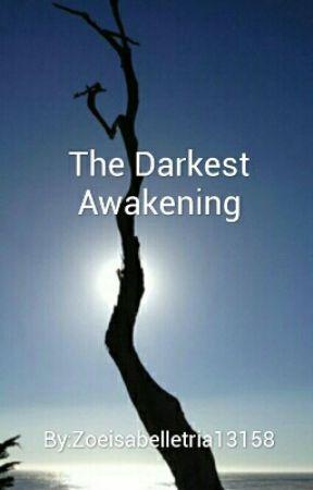 The Darkest Awakening Vol. 2.5 by Zoeisabelletria14169