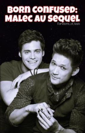 Born Confused: Malec AU Sequel by fandoms_of_feels
