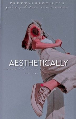 Aesthetically || Graphic Shop by prettyimbecile
