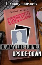 How My Life Turned Upside-Down by LAnonymousness