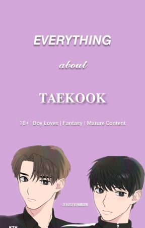 EVERYTHING about TAEKOOK by zerosevenmoon
