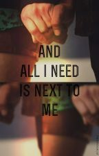 and all i need is next to me by aliensamba