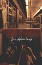 Ein Leben lang - Rewinside Fanfiction by wearetheworldxx