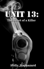 Unit 13: The Heart of a Killer by Holly_Haphazard