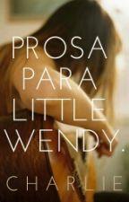 Prosa Para Wendy. by llenodevacio