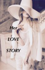 Her Love Story (Completed) by QueenSaranghe