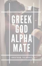 Greek God Alpha Mate (BoyxBoy) (REWRITING) by nothinglessormore