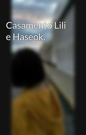 Casamento Lili e Haseok. by RaeLilBlack