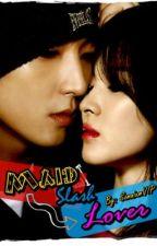 Maid Slash Lover by BuhayMariaClara