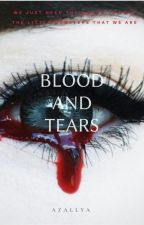 Blood + Tears (all 15) by Azallya