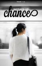 Matters of Chance: A Modern Retelling of Pride and Prejudice by hannahcpop