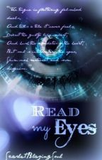 Read my Eyes by ScarletBlazingSoul