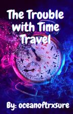 The Trouble with Time Travel ~ A Harry Potter next gen story by moonstone2468