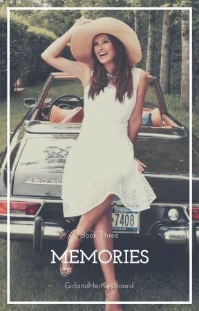 Memories [Book Three] by GirlandHerKeyboard