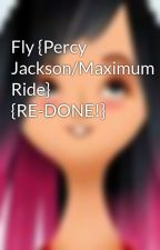 Fly {Percy Jackson/Maximum Ride} {RE-DONE!} by XTheStorytellerX
