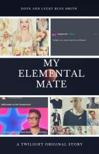 My Elemental Mate (a Twilight love story) by SerenaChintalapati