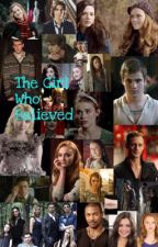 The Girl Who Believed by MariahH2020