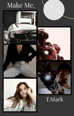 Make Me. ~ T.Stark by xxitssteverogersxx