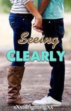 Seeing Clearly by xXstillfightingXx