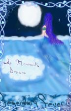A Mermaid's Dream: An Unknown Underworld Mermaid Story by legendaryfever