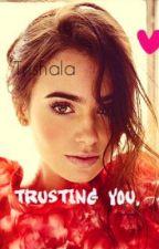 Trusting You. by trishala