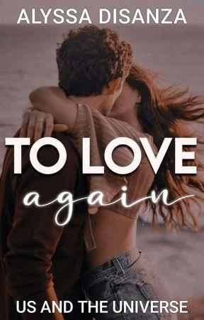 To Love Again | ✏ by Alyssa_Evangeline