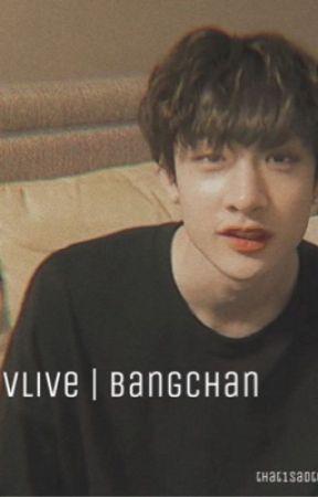 vlive | bangchan by that1sadteen