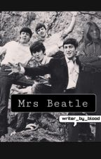 Mrs Beatle by writer_by_blood