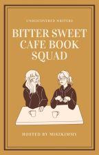 ❝Bitter Sweet Café ⟳Book Squad 打开❞ by miszkimmy