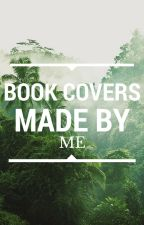 BOOK COVERS MADE BY ME by itwasmeant