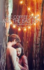 The Coffee Shop and The Bad Boy by thekidwholaughs