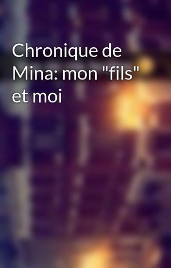 """Chronique de Mina: mon """"fils"""" et moi"""