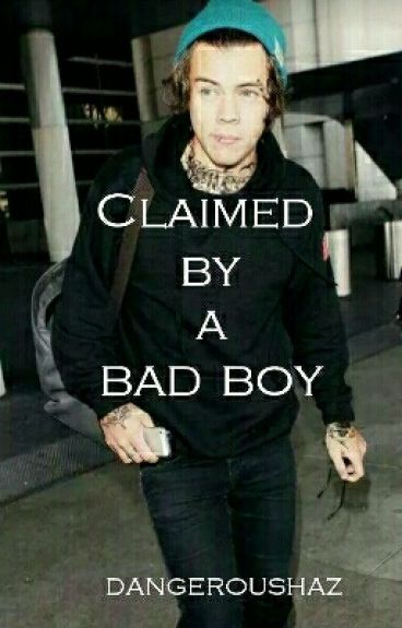 Claimed by a bad boy