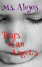 Tears of an AngeL's by Ms_Alejos
