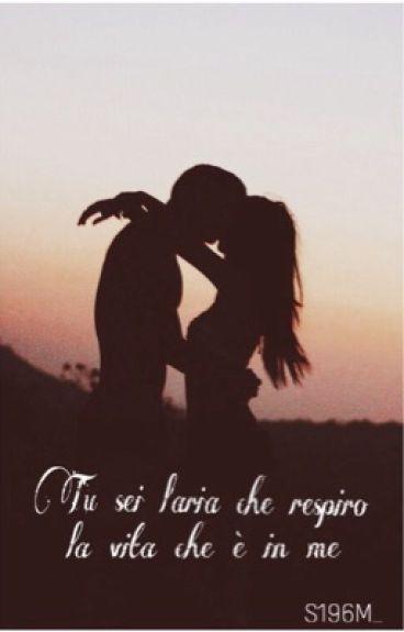 Tu sei l'aria che respiro, la vita che è in me