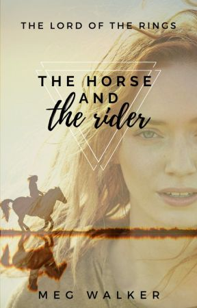 The Horse and the Rider   The Lord of the Rings by Meg95W