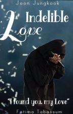 Indelible Love by Roshanfatima33561